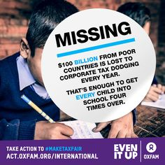 MISSING. Have you seen the schools? Poor countries lose $100 billion to corporate tax dodging each year, enough to get every kid into school four times over. Take action and tell your leader to #maketaxfair http://bit.ly/1uXj4lk #EvenItUp