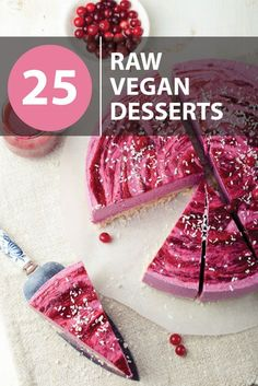 25 delectable raw vegan desserts. Want these recipes and more? Click the image! I'm pinning this because they're delicious and easy to change the recipes around. Try some.