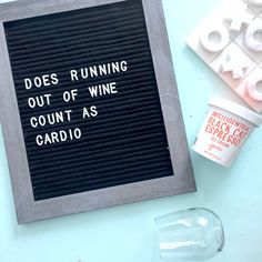 Does Running Out of Wine Count as Cardio? DIY Letterboard Quote - ohlalaali.com