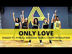 """Only Love"" || Shaggy & Pitbull || DANCE CARDIO FITNESS || REFIT® Revolution - YouTube"