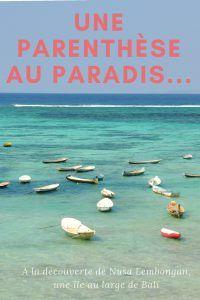 Une parenthèse au paradis... Découvrir l'île de Nusa Lembongan, au large de Bali