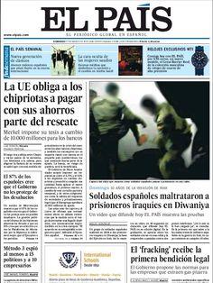 El País, en su edición en papel: 'Soldados españoles maltrataron a prisioneros iraquíes...' / remite a vídeo en su página web: http://politica.elpais.com/politica/2013/03/15/actualidad/1363371190_083683.html (NOTA: puede herir la sensibilidad) / soldados españoles; atribuido a la misión en Irak