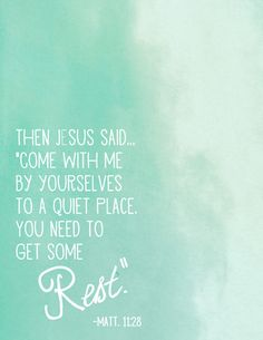 "Free Printable Scripture Art Poster - Rest - at Pink Paper Peppermints.com ""Then Jesus said, ""Come with Me by yourselves to a quiet place. You need to get some rest."" -Matthew 11:28"