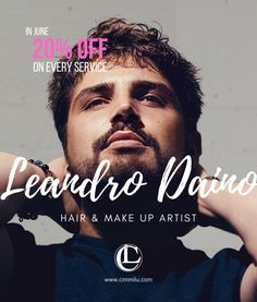 In June 2020 - 20% Off on every service with Leandro Daino! Book Now! #hair #makeup #beauty #cimmilu 20 Off, Hair Makeup, June, News, Books, Beauty, Libros, Hairdos, Book