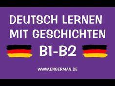 Deutsch mit Geschichten B1-B2 | Learn German With Stories - YouTube