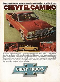 With foot box 800 lbs. The happy marriage of a sporty car and a practical pickup truck. Also view of El Camino Conquista model trim. Classic Chevy Trucks, Classic Cars, Vintage Advertisements, Vintage Ads, Motos Vintage, Chevrolet Trucks, Chevrolet Auto, Car Advertising, Us Cars