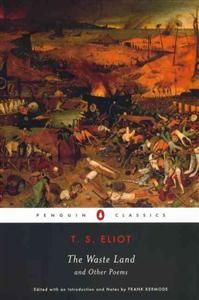 T S Eliot - The Waste Land and Other Poems.