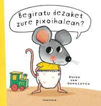Begiratu Dezaket Zure Pixoihalean? - Guido Van Genechten