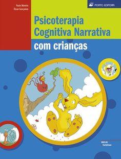 Psicoterapia Cognitiva Narrativa com crianças - Óscar Gonçalves - Bertrand Livreiros