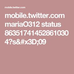 mobile.twitter.com mariaO312 status 863517414528610304?s=09