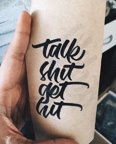 Talk Shit Get Hit. Its that simple. Submitted via @nutype.co #todaystype…