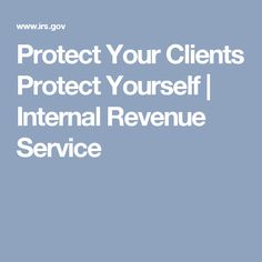 Protect Your Clients Protect Yourself | Internal Revenue Service