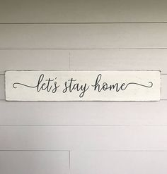 Lets stay home home decor sign wood sign farmhouse decor
