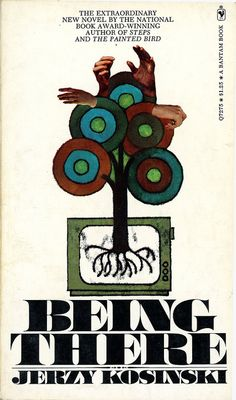 Being There by Jerzy Kosinski