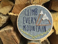Climb Every Mountain Hand Embroidered Hoop | Sound of Music, embroidery hoop art, Rustic, Mountains, Woodland, Adventure, hand embroidery by garlandandpendant on Etsy https://www.etsy.com/uk/listing/275647182/climb-every-mountain-hand-embroidered