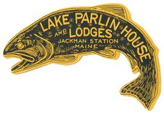 lake parlin lodge fish maine usa | Art of the Luggage Label | Flickr