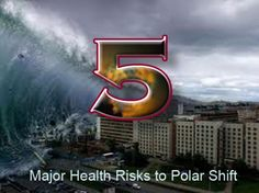 Learn how the Polar Shift will directly affect your personal health.