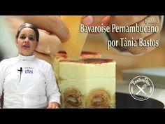 Bavaroise Pernambucano - Receitas e Dicas - Episódio 05 - por Tânia Bastos - YouTube