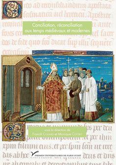 Conciliation, réconciliation aux temps médiévaux et modernes, 2012 http://absysnetweb.bbtk.ull.es/cgi-bin/abnetopac01?TITN=517851