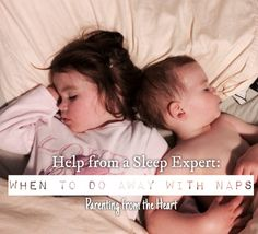 Help from a Sleep Expert: When To Do Away With Naps | Parenting From The Heart