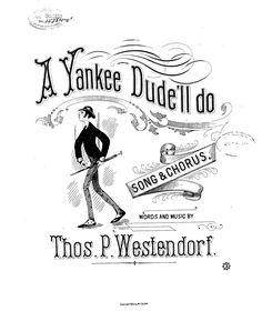 A Yankee Dude'll Do (1883) A-Dude-a-Day: Dude Songs