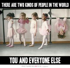 There are two kinds of people in the world. You and everyone else.. Picture Quotes.