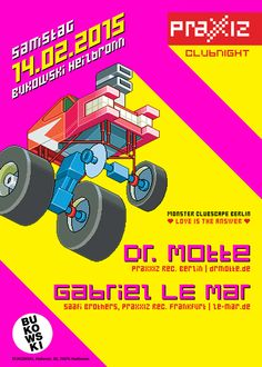 PRAXXIZ Clubnight @ Bukowski, Heilbronn GER  Dr. Motte & Gabriel Le Mar *** ALL NIGHT LONG ***  Join this event on facebook: https://www.facebook.com/events/601106763351289/?fref=ts