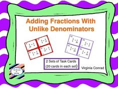 Is it time to teach or review adding fractions with unlike denominators?  These sets of task cards will help you do just that!There are two sets of cards with 20 cards in each set.There is also a student response sheet for each set of cards.  Answer keys are includedBe sure to browse through my store to see what other items I might have to help meet the curriculum needs of your class.Just follow me to receive notification of new learning materials I am creating for your classroom and…