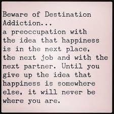 Image result for destination addiction