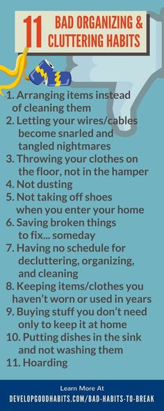 11 (common) bad habits that hinder organization and promote clutter. (See list of 283 bad habits to see more)