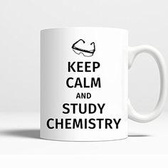 Novelty Coffee Mug - Keep Calm And Study Chemistry - 11 Oz Coffee Mug Printed on BOTH SIDES