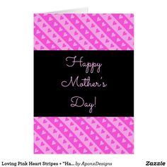"""Loving Pink Heart Stripes + """"Happy Mother's Day"""" Mother's Day Greeting Cards, Happy Mother S Day, Mothers Day Cards, Create Your Own, Stripes, Templates, Nice, Heart, Models"""