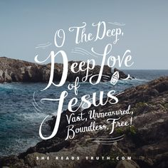 Oh the Deep, Deep Love of Jesus - SheReadsTruth Praise The Lords, Praise And Worship, Worship Quotes, Bible Verses Quotes, Faith Quotes, Scriptures, Gospel Quotes, Scripture Verses, You Found Me