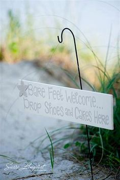 Beach Wedding Sign  Bare Feet Welcome Drop by your cares