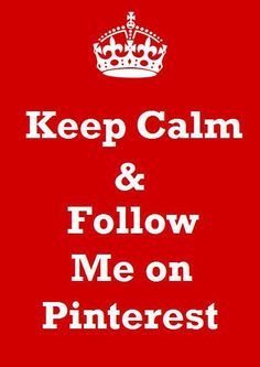 Keep Calm and follow me on pinterest   Follow me on Pinterest