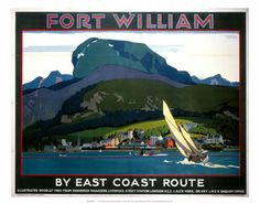 This London and North Eastern Railway poster - 'Fort William by East Coast Route' - was painted by Grainger Johnson, and depicts a yacht Posters Uk, Railway Posters, Inverness Shire, British Travel, Tourism Poster, Fort William, Beautiful Posters, Beautiful Pictures, Vintage Travel Posters