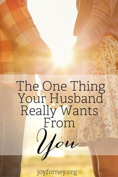 The One Thing Your Husband Really Wants From You. And it's not what you think...if you need encouragement and inspiration for your marriage today, read this and be blessed!