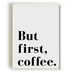 """""""But first coffee"""" black & white typography print"""
