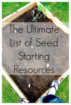 The Ultimate List of Seed Starting Resources