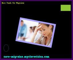 Best Foods For Migraine 101001 - Cure Migraine