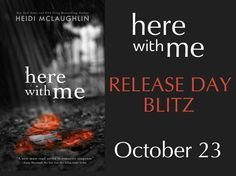 Once Upon a Twilight!: Release Day Blitz: Here With Me by Heidi McLaughli...