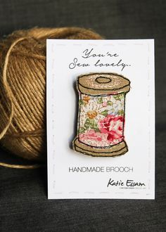 Textile Brooches - embroidered fabric cotton spools could be a very unique way of labelling your craft room storage!
