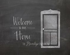 Welcome To Our Home  Chalkboard Print  Screen by TheBurlapBungalow, $5.00