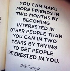 Be less self-centered. Be interested in others.