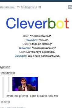 Well played Cleverbot. Well played...