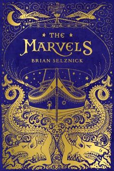 <2015 Pin> The Marvels by Brian Selznick. SUMMARY: The journey begins on a ship at sea in 1766, with a boy named Billy Marvel. After surviving a shipwreck, he finds work in a London theatre. There, his family flourishes for generations as brilliant actors until 1900, when ...