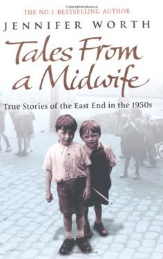 Tales from a Midwife: True Stories of the East End in the 1950s by Worth,http://www.amazon.com/dp/0753828693/ref=cm_sw_r_pi_dp_T0-Psb1P6BNXYVCG