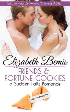 Friends & Fortune Cookies: A Sudden Falls Romance by Elizabeth Bemis