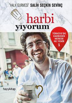 harbi yiyorum   turkiyede harbiden nerede ne yenir 1 - salih seckin sevinc - hayykitap  http://www.idefix.com/kitap/harbi-yiyorum-turkiyede-harbiden-nerede-ne-yenir-1-salih-seckin-sevinc/tanim.asp