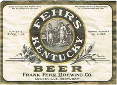 Labels Fehr's Kentucky Beer Frank Fehr Brewing Co. (Post-Prohibition) Louisville Kentucky United States of America